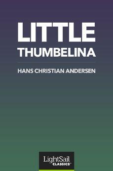 Little Thumbelina, Hans Christian Andersen