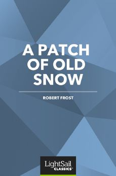 A Patch of Old Snow, Robert Frost
