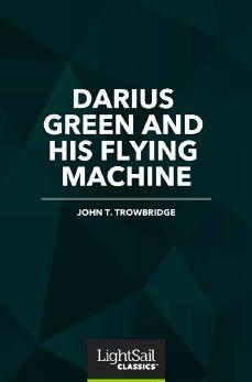 Darius Green and His Flying Machine, John T. Trowbridge