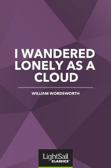 I Wandered Lonely as a Cloud, William Wordsworth