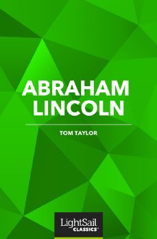Abraham Lincoln, Tom Taylor