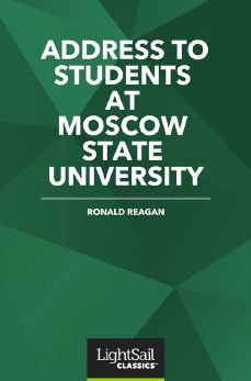Address to Students at Moscow State University, Ronald Reagan