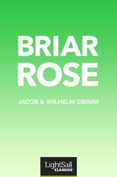 Briar Rose, Jacob & Wilhelm Grimm