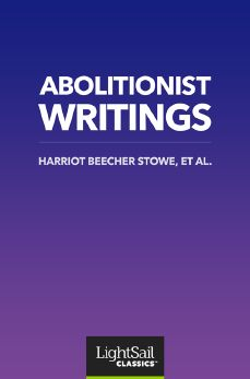 Abolitionist Writings,  et al. & Harriot Beecher Stowe