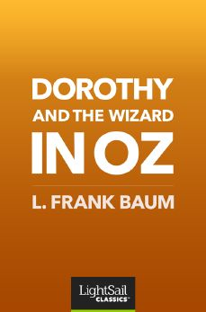 Dorothy and the Wizard in Oz, Frank L. Baum