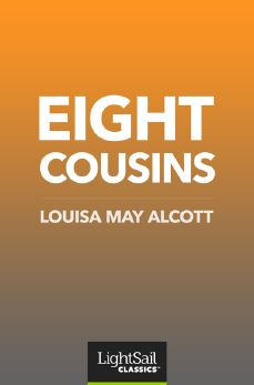 Eight Cousins, Louisa May Alcott